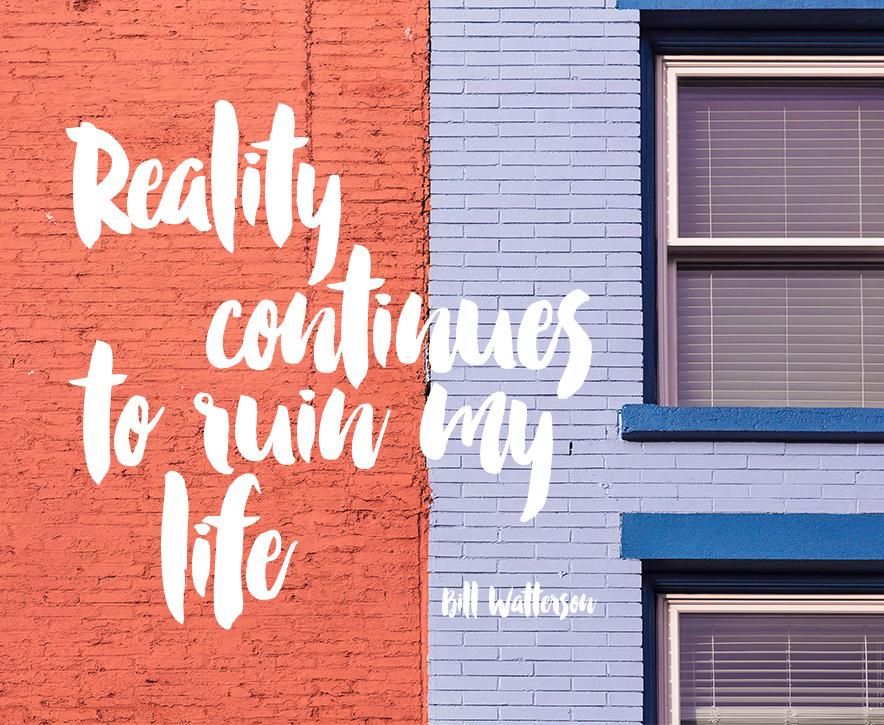 """Das Realitätsprinzip – oder: """"Die Realität ruiniert mal wieder mein Leben!"""""""